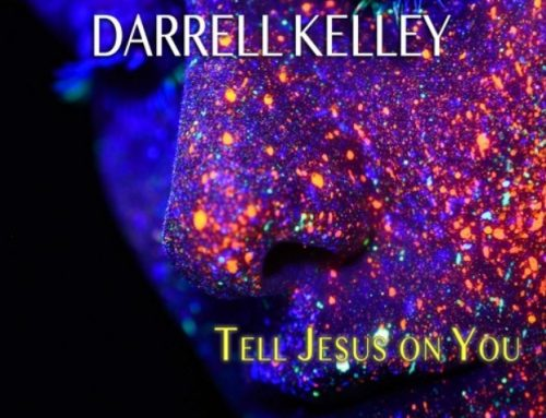 Tell Jesus on you by Darrell Kelley