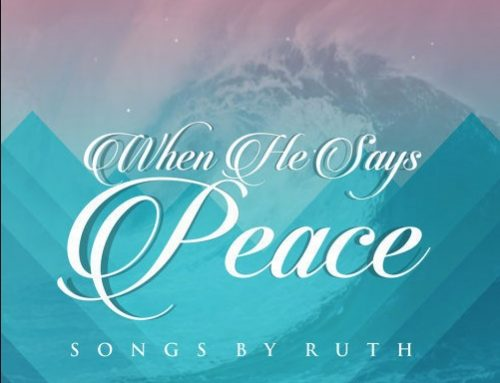 When He Says Peace By Songs By Ruth