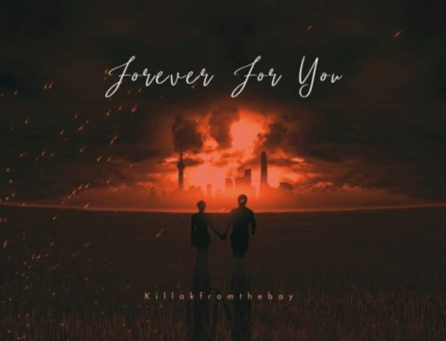 Forever For You By Killakfromthebay
