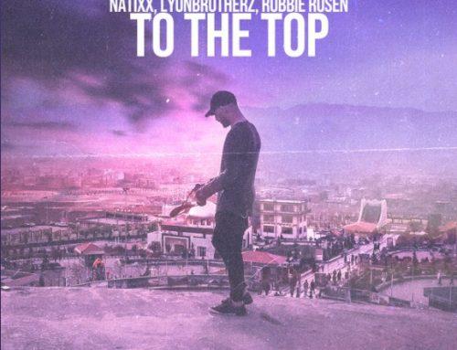 To The Top By Natixx, Lyonbrotherz, Robbie Rosen